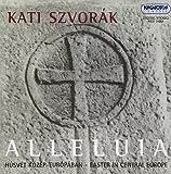 Alleluja - Easter in Central Europe by Katalin Szvorak (2004-05-14)