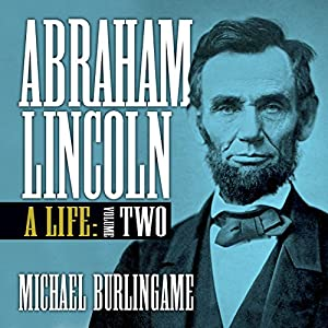 Abraham Lincoln: A Life, Volume Two Audiobook