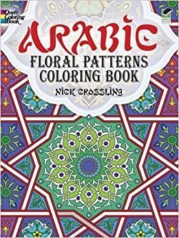 arabic floral patterns coloring book dover design coloring books nick crossling 9780486478470 amazoncom books - Pattern Coloring Books