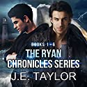 The Ryan Chronicles Series: Books 1-6 Audiobook by J.E. Taylor Narrated by Matt Armstrong
