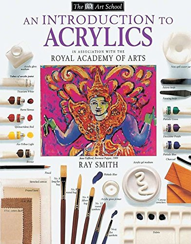 DK Art School: An Introduction to Acrylics (Acrylic Painting Beginners)