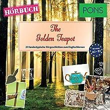The Golden Teapot (PONS Hörbuch Englisch): 20 landestypische Hörgeschichten zum Englischlernen Audiobook by Emma Bullimore, Mary Evans Narrated by Guy Slocombe