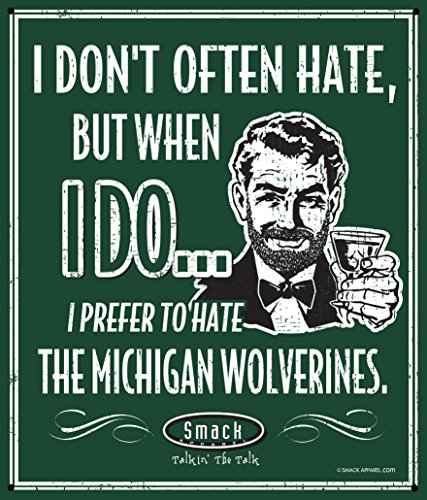 Smack Apparel Michigan State Football Fans. I Prefer to Hate The Michigan Wolverines. 12'' X 14'' Green Metal Man Cave Sign