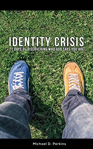 Personality Crisis: 21 Days of Discovering Who God Says You Are