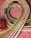 Kumi Himo, the Essence of Japanese Braiding, Makiko Tata, 189165652X