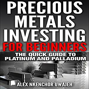Precious Metals Investing for Beginners Audiobook