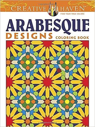 Creative Haven Arabesque Designs Coloring Book Books Nick Crossling 9780486493169 Amazon