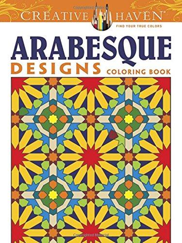 Creative Haven Arabesque Designs Coloring Book (Creative Haven Coloring Books)