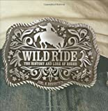 Wild Ride: The History of Western Rodeo