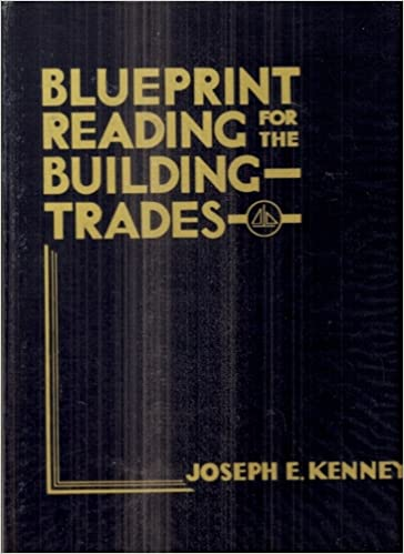 Blueprint reading for the building trades joseph e kenney blueprint reading for the building trades joseph e kenney amazon books malvernweather Images