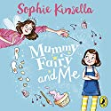 Mummy Fairy and Me Audiobook by Sophie Kinsella Narrated by Sophie Kinsella