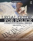 Legal Guide for Police: Constitutional Issues is a valuable tool for students and law enforcement professionals, bringing them up to date with developments in the law of arrest, search and seizure, police authority to detain, questioning suspects and...