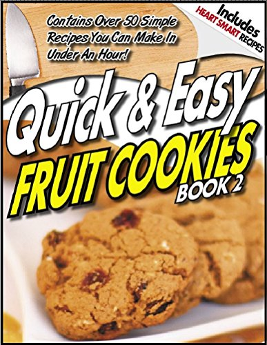 QUICK & EASY GUIDE ® to FRUIT COOKIE Recipes - Volume 2 (QUICK & EASY GUIDES® Book 11)]()