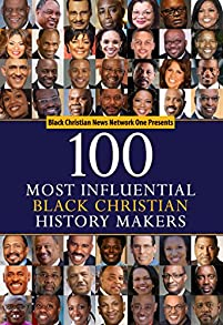 100 Most Influential Black Christian History-Makers