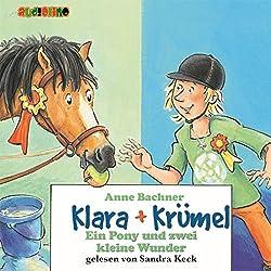 Ein Pony und zwei kleine Wunder (Klara + Krümel)