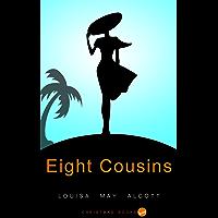 Eight Cousins: (Illustrated)