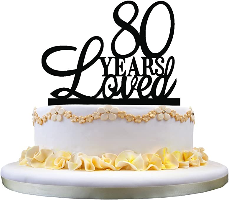 Prime 80 Years Loved Cake Topper Classy 80Th Birthday Cake Topper 80Th Funny Birthday Cards Online Alyptdamsfinfo