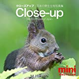 close up mini 3 the breakthrough creatures of japan in close up photo photos of wildlife of japan japanese edition