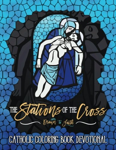 The Stations of the Cross: Catholic Coloring Book Devotional: A Unique Catholic Bible Coloring Gift with Scripture Verses for Mindful Prayer, Stress ... Grown-Ups, Planners & Catholic Devotionals) - Station Coloring Book