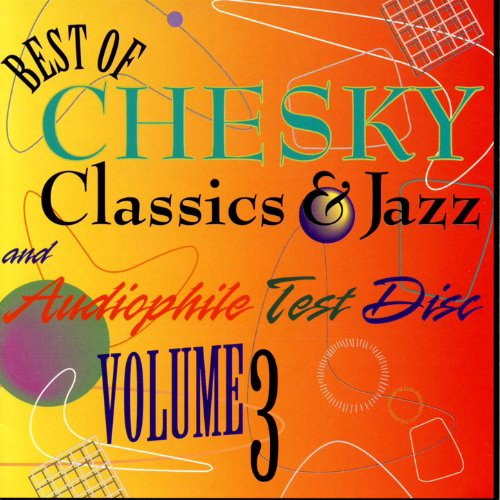 The Best of Chesky Classics & Jazz and Audiophile Test Disk, Vol. 3 (Best Audiophile Jazz Albums)