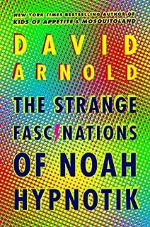 Book Cover: The Strange Fascinations of Noah Hypnotik