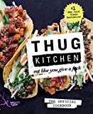 Thug Kitchen: The Official Cookbook: Eat...