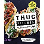 Thug-Kitchen-The-Official-Cookbook-Eat-Like-You-Give-a-Fck-Thug-Kitchen-Cookbooks