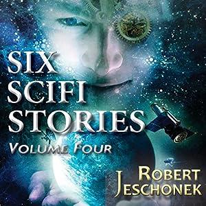 Six Scifi Stories Volume Four Audiobook