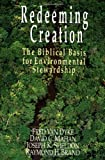 Redeeming Creation, Fred H. Van Dyke and David C. Mahan, 0830818723
