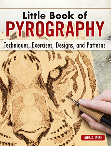 Little Book of Pyrography: Techniques, Exercises, Designs, and Patterns (Fox Chapel Publishing) Pocket-Size Gift Edition with Step-by-Step Instructions & Expert Woodburning Advice from Lora Irish - $12.99