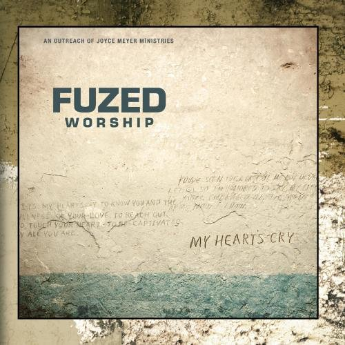 Fuzed Worship - My Heart's Cry 2010