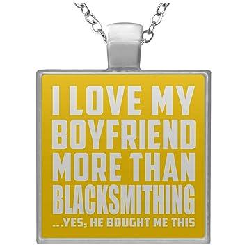 Designsify I Love My Boyfriend More Than Blacksmithing