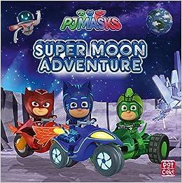 Super Moon Adventure: A PJ Masks picture book: Amazon.es: Pat-a-Cake, PJ Masks: Libros en idiomas extranjeros