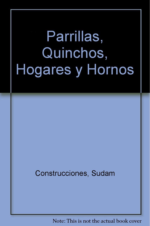 Parrillas, Quinchos, Hogares y Hornos (Spanish Edition ...