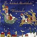 Winterzauber: Der Audiobuch-Adventskalender Hörbuch von Rainer Maria Rilke, Heinrich Seidel, Ludwig Thoma Gesprochen von: Anna Thalbach, Stefan Kaminski