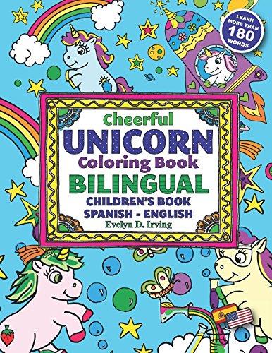 (Cheerful UNICORN Coloring Book BILINGUAL Children's Book Spanish English: Un libro de colorear unicornios para aprender inglés para niños )
