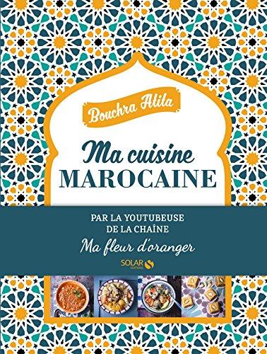 Ma cuisine Marocaine