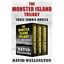 The Monster Island Trilogy: Three Zombie Novels