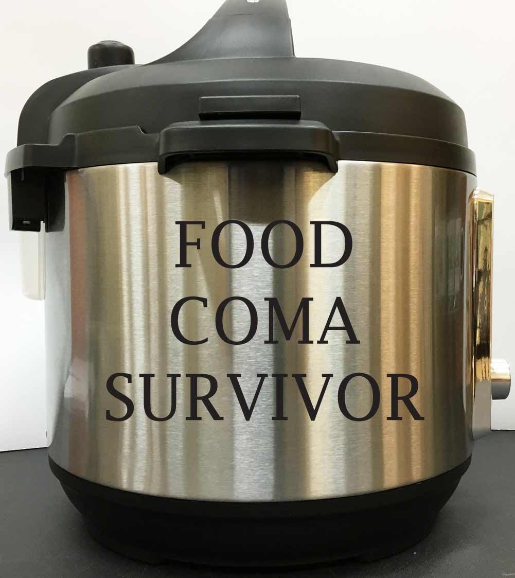 Food Coma Surivivor - Black Vinyl Decal Sticker for Instant Pot Instapot Pressure Cooker