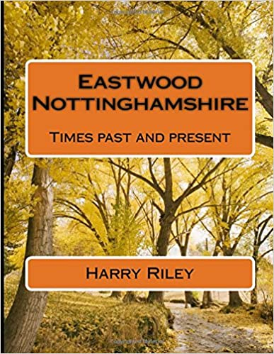 Book Eastwood Nottinghamshire: Times past and present