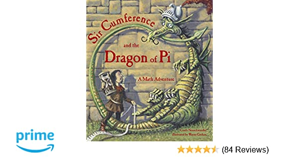 Sir Cumference And The Dragon Of Pi A Math Adventure Cindy