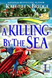 A Killing by the Sea (A By the Sea Mystery)