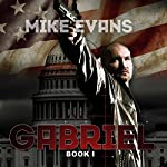 Gabriel: Only One Gets out Alive | Mike Evans,Shaun Phelps