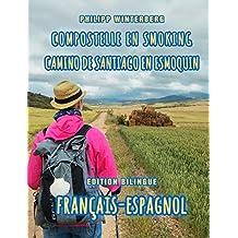 Compostelle en smoking/Camino de Santiago en esmoquin: Edition bilingue français-espagnol (French Edition)