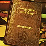 Proud Words On A Dusty Shelf / Ken Hensley