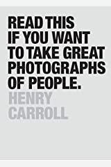 Read This If You Want to Take Great Photographs of People: (Learn top photography tips and how to take good pictures of people) Paperback