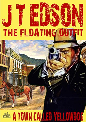 The Floating Outfit 23: A Town Called Yellowdog (A for sale  Delivered anywhere in USA