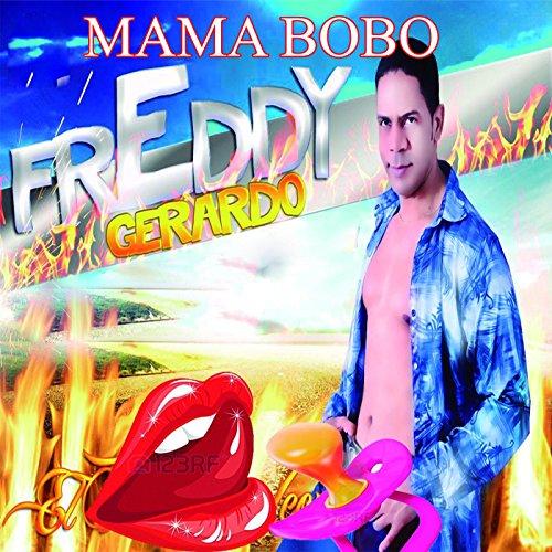 Amazon.com: Mama Bobo: Freddy Gerardo: MP3 Downloads