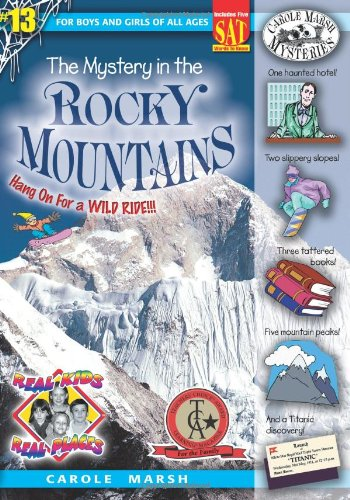 The Mystery in the Rocky Mountains (Real Kids! Real Places! Book 13)