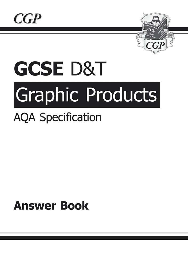 GCSE D&T Graphic Products AQA Exam Practice Answers (for Workbook) (A*-G  course) (CGP GCSE D&T A*-G Revision): Amazon.co.uk: CGP Books:  9781847624017: Books